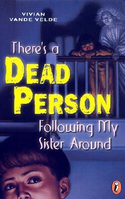 There's a Dead Person Following My Sister Around