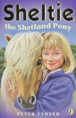 Sheltie the Shetland Pony: AND Sheltie Saves the Day