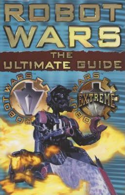 "The Ultimate ""Robot Wars"" Guide"