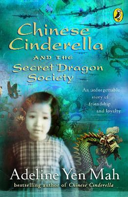 Chinese Cinderella and the Secret Dragon Society : By the Author of Chinese Cinderella