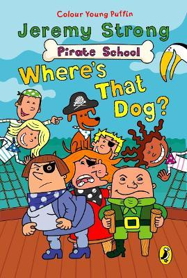 Where's That Dog?: Pirate School: Where's That Dog? Where's That Dog?