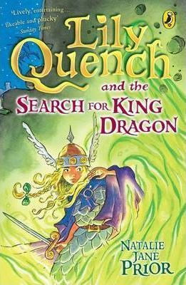 """""""Lily Quench"""" and the Search for King Dragon"""