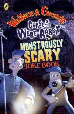 Wallace and Gromit Monstrously Scary Joke Book