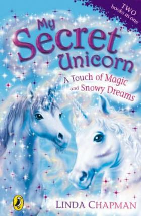 My Secret Unicorn: A Touch of Magic and Snowy Dreams