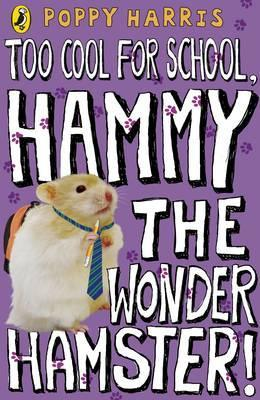 Too Cool for School, Hammy the Wonder Hamster!