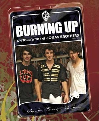 """Burning Up: on Tour with the """"Jonas Brothers"""""""