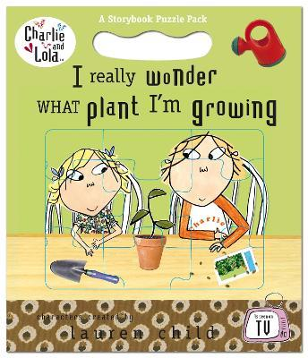 Charlie and Lola: I Really Wonder What Plant I'm Growing