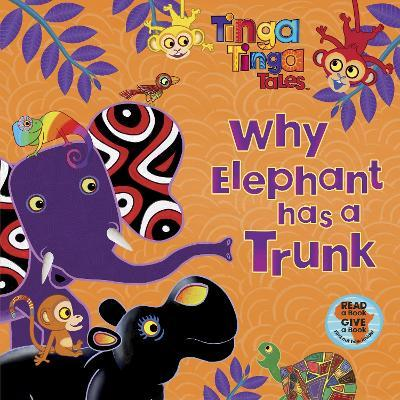 Tinga Tinga Tales: Why Elephant has a Trunk