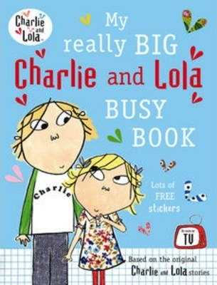 My Really Big Charlie and Lola Busy Book