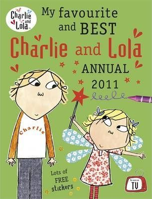My Favourite and Best Charlie and Lola Annual 2011