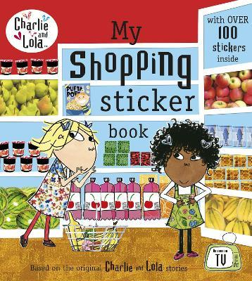 Charlie and Lola: My Shopping Sticker Book