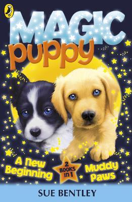 Magic Puppy: A New Beginning and Muddy Paws