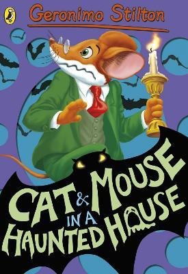 Geronimo Stilton: Cat and Mouse in a Haunted House (#3)