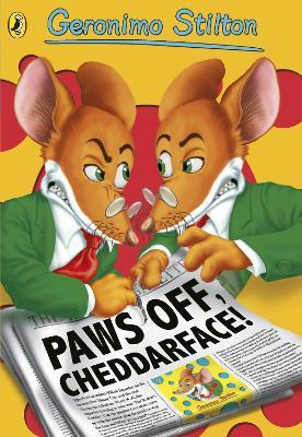 Geronimo Stilton: Paws Off, Cheddarface! (#6)