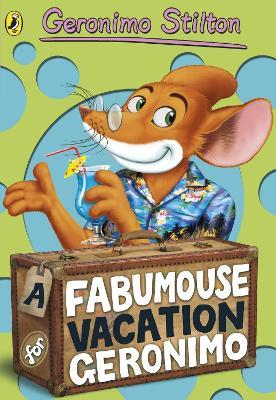 Geronimo Stilton: A Fabumouse Vacation for Geronimo (#9)