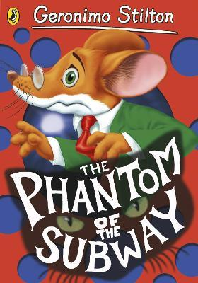 Geronimo Stilton: The Phantom of the Subway (#11)