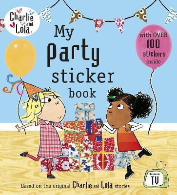 Charlie and Lola: My Party Sticker Book