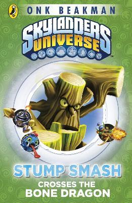 Skylanders Mask of Power: Stump Smash Crosses the Bone Dragon