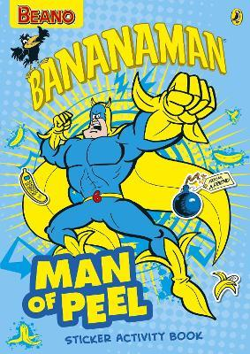 The Beano: 'Man of Peel' Bananaman Sticker Activity Book