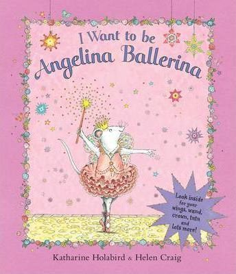 I Want to be Angelina Ballerina