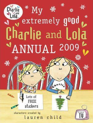 My Extremely Good Charlie and Lola Annual 2009
