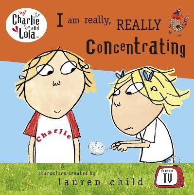Charlie and Lola: I Am Really, Really Concentrating