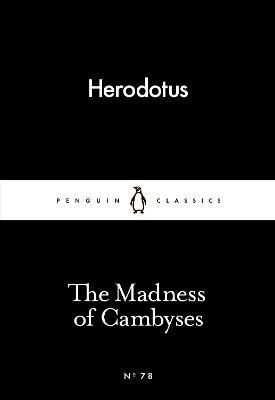 The Madness of Cambyses