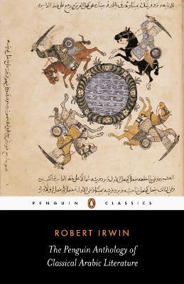 The Penguin Anthology of Classical Arabic Literature