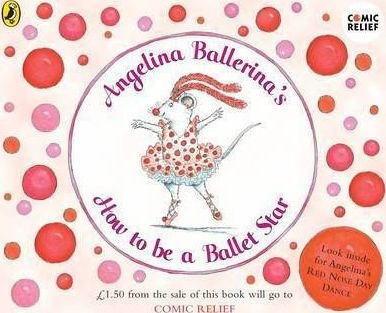 Angelina Ballerina's How to be A Ballet Star