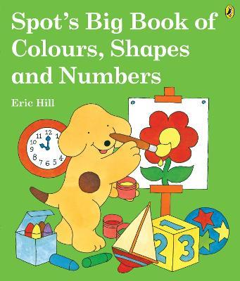 Spot's Big Book of Colours, Shapes and Numbers