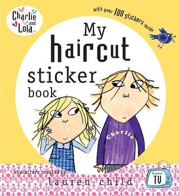 Charlie and Lola: My Haircut Sticker Book