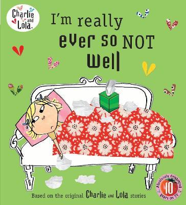 Charlie and Lola: I'm Really Ever So Not Well