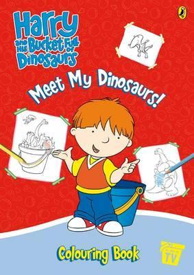 Harry and His Bucket Full of Dinosaurs: Meet My Dinosaurs! Colouring Book