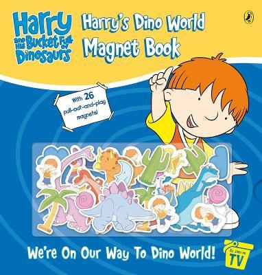 Harry and His Bucket Full of Dinosaurs: Harry's Dino World Magnet Book