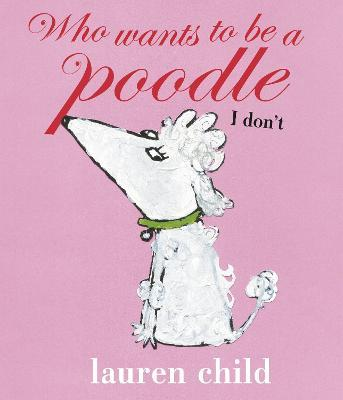 Who wants to be a Poodle? I Don't!