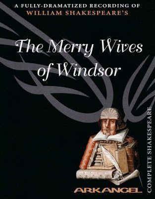 The Merry Wives of Windsor: Unabridged