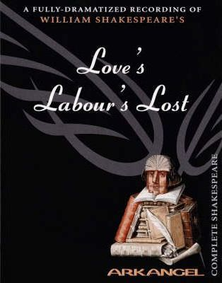 Love's Labours Lost: Unabridged