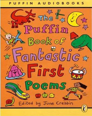 The Puffin Book of Fantastic First Poems: Complete & Unabridged