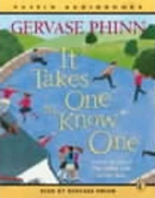 It Takes One to Know One: Complete & Unabridged