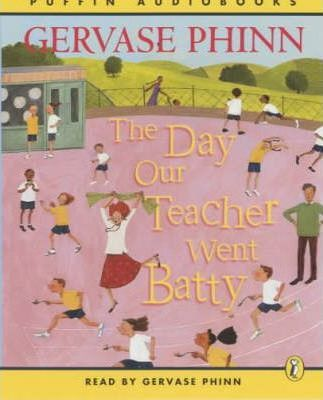 The Day Our Teacher Went Batty: Complete & Unabridged