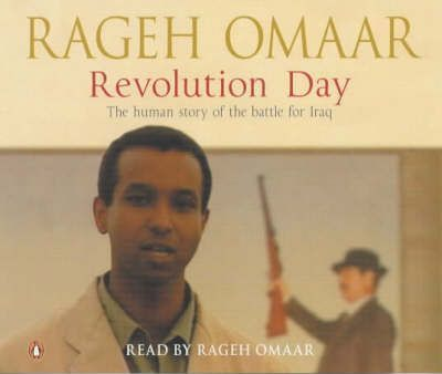 Revolution Day: The human story of the battle for Iraq (CD)