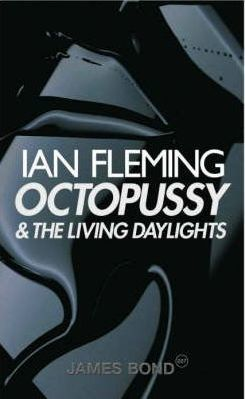 Octopussy: AND The Living Daylights