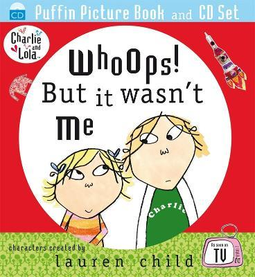 Charlie and Lola: Whoops! But it Wasn't Me