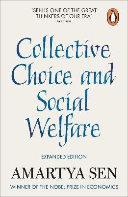 Collective Choice and Social Welfare : Expanded Edition