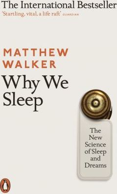 Why We Sleep : Matthew Walker : 9780141983769