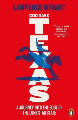 God Save Texas : A Journey into the Future of America