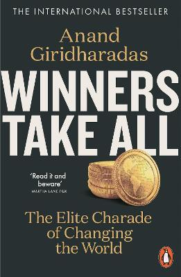 Winners Take All : The Elite Charade of Changing the World
