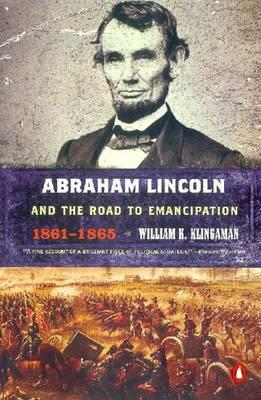 Abraham Lincoln And the Road to Emancipation 1861-1865