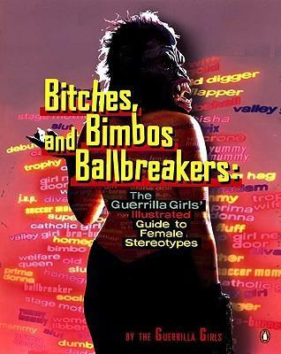 Bitches, Bimbos, and Ballbreakers