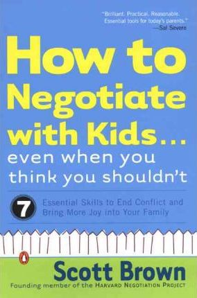 How to Negotiate With Kids Even When You Think You Shouldn't